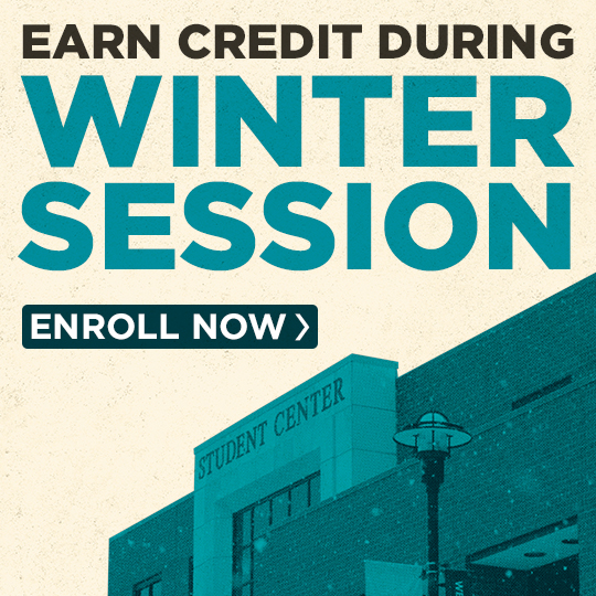 View of snow falling on the Student Center. Text on image reads - Earn credit during winter session. Enroll now.